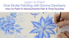 One Stroke Painting with Donna Dewberry - How to Paint in Monochrome, Pt...