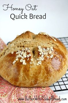 Honey Oat Quick Bread- no yeast needed! Butter, with a Side of Bread #quickbread