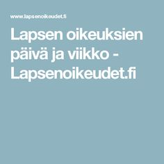 Lapsen oikeuksien päivä ja viikko - Lapsenoikeudet.fi