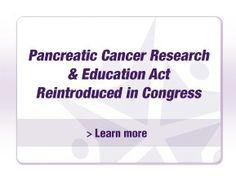 The legislation, called the Pancreatic Cancer Research and Education Act, is based on the National Plan to Advance Pancreatic Cancer Research, a report developed by the Pancreatic Cancer Action Network's Scientific Advisory Board. The bill was introduced in the 112th Congress on February 16th, 2011 by U.S. Representatives Anna Eshoo (D-CA) and Leonard Lance (R-NJ) as H.R. 733.