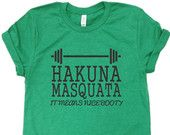 Hakuna Masquata / Fitness Tee / Unisex Clothing / Mens Clothing / Womens Clothes / Top / Squat / T shirt / Tumblr / Pinterest / Instagram