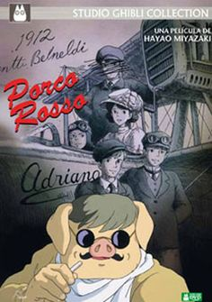 Porco Rosso - Hayao Miyazaki: http://sinera.diba.cat/record=b1606936~S9*cat