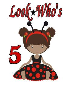 Lady Bug Birthday look who's 5  iron on transfer Personalize T shirt - totes…