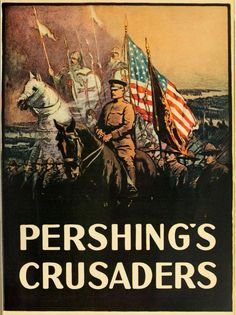 """poster for American WWI movie, """"Pershing's Crusaders."""" The Allies imagined themselves as modern day crusaders. Interestingly, prior to the century, Muslims and secularists didn't view the Crusades as a skeleton in Christianity's closet Wwi, Crusaders, Christianity, History, American, Movie Posters, Painting, Skeleton, Archive"""