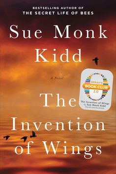 The Invention of Wings - I loved this very moving story of a young southern girl and her slave./Great read. 4☆