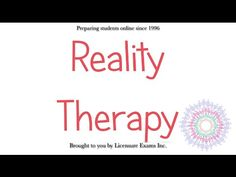 Reality Therapy - ASWB, NCE, NCMHCE, MFT Exam Prep and Review - YouTube
