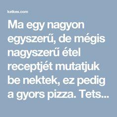 Ma egy nagyon egyszerű, de mégis nagyszerű étel receptjét mutatjuk be nektek, ez pedig a gyors pizza. Tetszés szerint tehetünk rá akármilyen feltétet, nálunk a kolbászos a kedvenc!  Hozzávalók:     4 evőkanál tejföl,   4 evőkanál majonéz,   2 Pizza