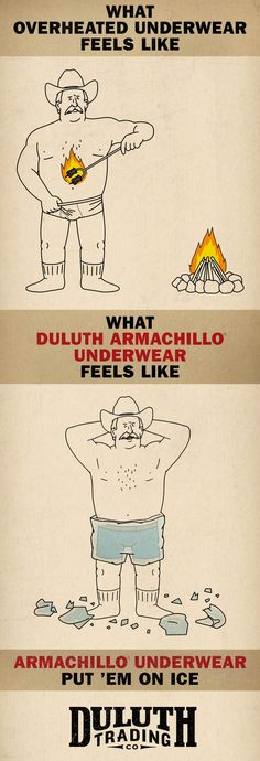 Quit scorching your valley, hombre. Especially now that you can get Armachillo Underwear, made with a jade finish that actually feels cool to the touch. Nab yourself a pair today and put 'em on ice!