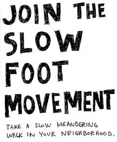 radical thinking here... WALK somewhere! :-) | slow_foot by keri, via Flickr