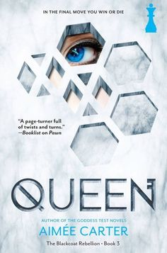 Cover Reveal: Queen (The Blackcoat Rebellion #3) by Aimee Carter -On sale November 24th 2015 by Harlequin Teen -PAWN...CAPTIVE...QUEEN? Kitty Doe is a Blackcoat rebel and a former captive with a deadly connection to the most powerful and dangerous man in the country, Prime Minister Daxton Hart. Forced to masquerade as Daxton's niece, Lila Hart, Kitty has helped the Blackcoats take back the prison known as Elsewhere. But Daxton has no intention of ceding his position of privilege—or letting…