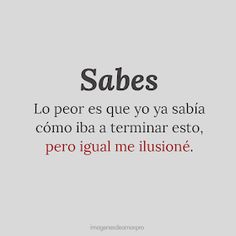 Sad Love Quotes, Book Quotes, Life Quotes, Motivational Phrases, Inspirational Quotes, Cute Spanish Quotes, Ft Tumblr, Anime Triste, Sad Texts