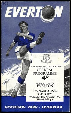 Everton 2 Dynamo Kiev 0 in Nov 1961 at Goodison Park. The programme cover Retro Football, Vintage Football, Football Program, Football Cards, Football Officials, Division Games, Bolton Wanderers, Ipswich Town, English Football League