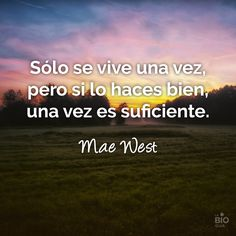 #vivir #frases #quotes Mae West