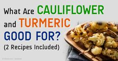 Cauliflower contains vitamins, minerals, and antioxidants that support your overall health -- here's an easy to cook turmeric cauliflower recipe for you. http://articles.mercola.com/sites/articles/archive/2014/12/07/turmeric-cauliflower-recipe.aspx