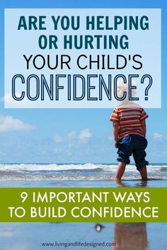 Confident kids trust their own judgment, aren't afraid of failure, are better communicators, problem solvers and have confidence in their…