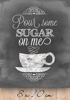 Coffee Pour some sugar on me 5x7 8x10 INSTANT by MinimalMoon