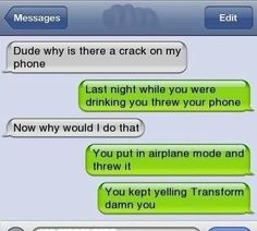 Crack In My Phone Funny Drunk Text Message-hah Funny Shit, Funny Drunk Texts, Funny Text Fails, Funny Jokes, Funny Stuff, Hilarious Texts, Epic Texts, I Wasnt That Drunk Texts, Humor Texts