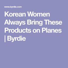 Korean Women Always Bring These Products on Planes | Byrdie