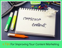 6 Tips For Improving Your Content Marketing #contentmarketing