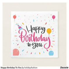 Shop Happy Birthday To You Napkins created by holidayfashion. Happy Birthday Painting, Happy Birthday Drawings, Birthday Canvas, Happy Birthday Illustration, Watercolor Birthday Cards, Birthday Card Drawing, Happy Birthday Posters, Happy Birthday Signs, Birthday Wishes Cards