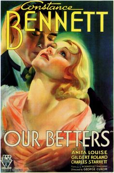 """""""Our Betters"""" (1933). Country: United States. Director: George Cukor. Cast: Constance Bennett, Anita Louise, Gilbert Roland"""