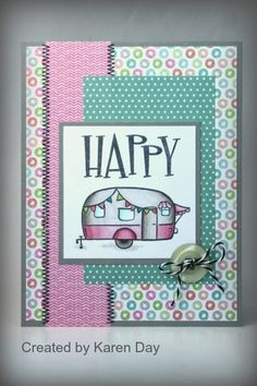 handmade card from Karen's Creations: Happy Camper ... used Mojo Monday Scketch 337 ... retro look with patterned papers in aquas and pink ... cute camper image and fun font HAPPY ....