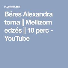 Béres Alexandra torna || Mellizom edzés || 10 perc - YouTube Alexandria, Youtube, Youtubers, Alexandria Egypt, Youtube Movies