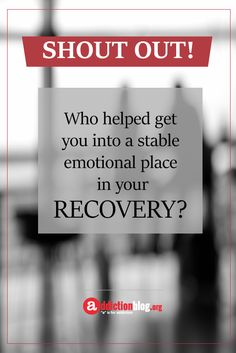 Who helped get you into a stable emotional place in your early #recovery?  'a' is for Addiction | Addiction Blog Overcoming Addiction, Im Grateful, Addiction Recovery, Over Dose, Shout Out, True Stories, Self, Inspirational Quotes