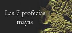 Hablando de Conciencia: Las 7 Profecías Mayas (Resumen).