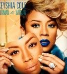 Woman to Woman by Keyshia Cole-I may have to check her out.  So far I was only disappointed with one of her CDs.