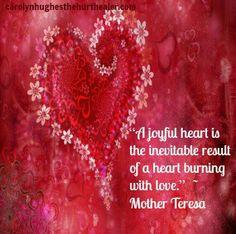 Mother Theresa:  A joyful heart... #CatholicSAM.com