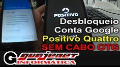 Desbloqueio conta Google Positivo Quattro (FRP Bypass) - Sem cabo OTG