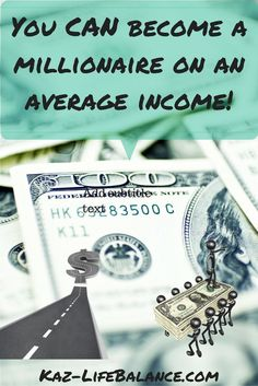 You don't need to earn a high income to become a millionaire.