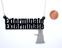 Sour Cherry - Doctor Who Dalek Exterminate Necklace (Large), $25.97 (http://www.sourcherry.co.uk/doctor-who-dalek-exterminate-necklace-large/)