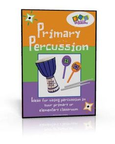 Primary Percussion Program | Resources for Music Education