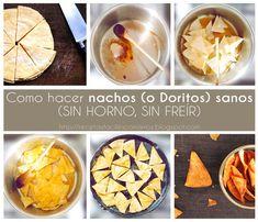 Como Hacer Nachos O Doritos Sin Gluten Sin Horno Sin Freir Fototutorial Nachos Caseros Receta Alimentacion Equilibrada Comida Y Bebida