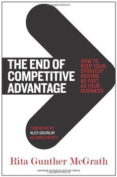 The End of Competitive Advantage: How to Keep Your Strategy Moving as Fast as Your Business by Rita Gunther McGrath, http://www.amazon.com/dp/1422172813/ref=cm_sw_r_pi_dp_m6scsb0T26WHP