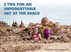 {5 Tips for an Unforgettable Day at the Beach} QUESTION: When you go to the beach do you bring toys for the kids or do you encourage them to entertain themselves?