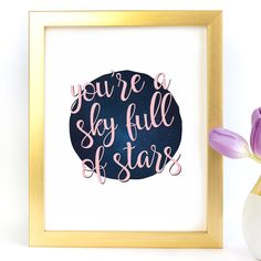 """You're A Sky Full Of Stars"" Typography Art Print - Paper Ponies Boutique Sky Full Of Stars, Print Paper, Star Art, Typography Art, Ponies, Boutique, Art Prints, Frame, Happy"