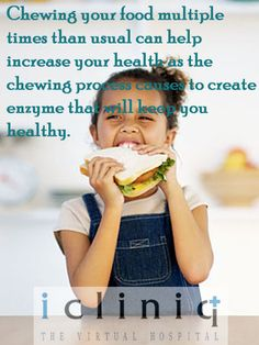 Chewing your food multiple times than usual can help increase your health as the chewing process causes to create enzyme that will keep you healthy.