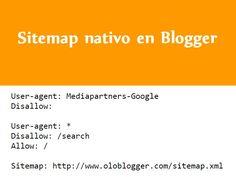 Blogger ha incluido de manera automática un sitemap en formato XML para todos los sitios alojados en el servicio. Una buena noticia sin duda.