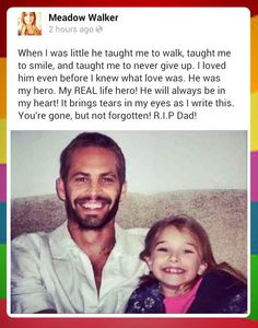 Paul Walker's daughters post after losing dad. :/ I feel you little one but he is always with you! May you rest easy big guy!