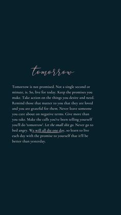 Tomorrow Quote by Tiffany Moule Promise Quotes, Now Quotes, Reminder Quotes, Self Love Quotes, True Quotes, Words Quotes, Deep Quotes, Motivational Quotes, Inspirational Quotes