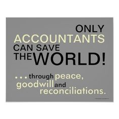 Accounting would save the world -- Curated by Misfeldt Accounting | #105 - 1626 Richter Street, Kelowna, BC V1Y 2M3 Canada | (250) 860-5882