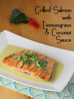 Grilled Salmon with Lemongrass & Coconut Sauce | Sweet Peas & Saffron