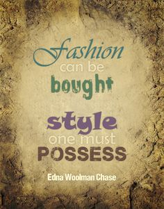 - Edna Woolman Chase #fashion #quote