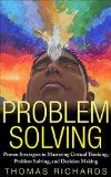 Free Kindle Book -  [Education & Teaching][Free] Problem Solving: Proven Strategies to Mastering Critical Thinking, Problem Solving and Decision Making Check more at http://www.free-kindle-books-4u.com/education-teachingfree-problem-solving-proven-strategies-to-mastering-critical-thinking-problem-solving-and-decision-making/