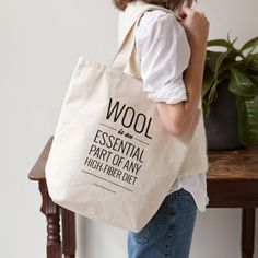 "I designed this tote for all you fellow yarn nerds. I hope you love it!  //  ""Wool is an essential part of any high-fiber diet"""