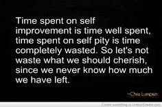 Self improvement, not self pity