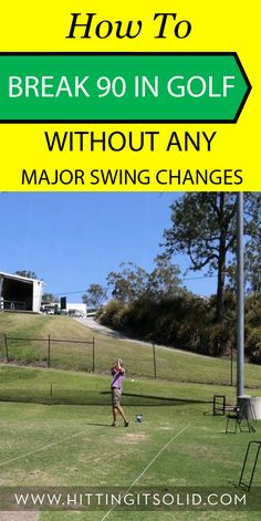 Discover how to break 90 in golf without any major swing changes and play more consistent golf.